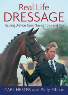 Real Life Dressage : Training Advice from Novice to Grand Prix, Paperback / softback Book