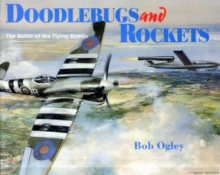 Doodlebugs and Rockets : Battle of the Flying Bombs, Paperback Book