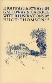 Highways and Byways in Galloway and Carrick, Hardback Book