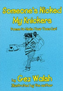 Someone's Nicked My Knickers : Poems to Make Your Toes Curl, Paperback Book