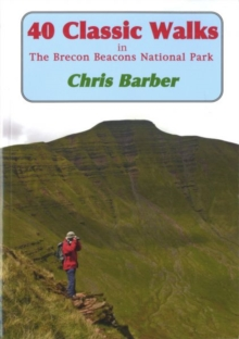 40 Classic Walks in the Brecon Beacons National Park, Paperback Book