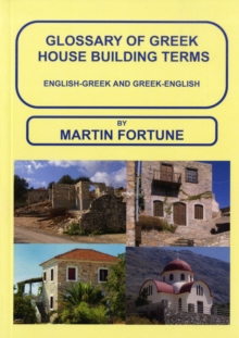 Glossary of Greek House Building Terms : English-Greek and Greek-English, Paperback Book