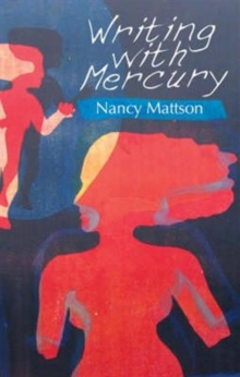 Writing With Mercury, Paperback Book
