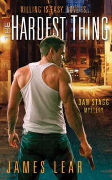 The Hardest Thing : A Dan Stagg Mystery, Paperback / softback Book