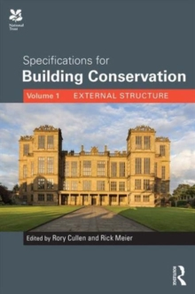 Specifications for Building Conservation : Volume 1: External Structure, Hardback Book