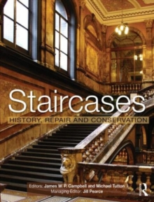 Staircases : History, Repair and Conservation, Hardback Book