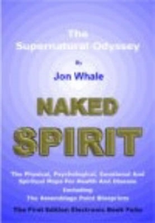 Naked Spirit : The Supernatural Odyssey, Paperback / softback Book