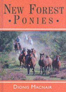 New Forest Ponies : Architects of the Forest, Hardback Book