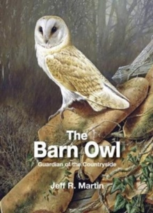 The Barn Owl : Guardian of the Countryside, Hardback Book