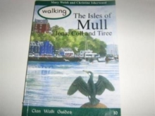 Walking the Isles of Mull, Iona, Coll and Tiree, Paperback Book