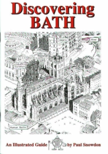 Discovering Bath : Illustrated Guide to Bath, Paperback Book