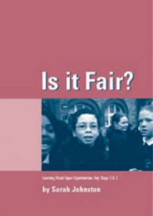 Is it Fair? : Learning about Equal Opportunities for Key Stages 2 and 3, Paperback / softback Book