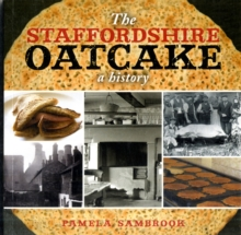 The Staffordshire Oatcake : A History, Paperback Book