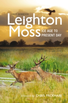 Leighton Moss : Ice Age to Present Day, Paperback Book