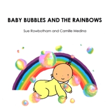 Baby Bubbles and the Rainbow, Paperback Book
