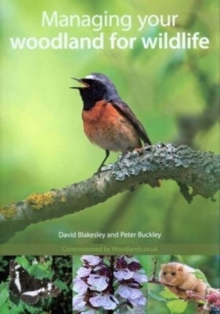 Managing Your Woodland for Wildlife, Paperback / softback Book
