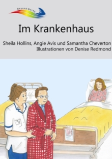 Im Krankenhaus : Books Beyond Words tell stories in pictures to help people with intellectual disabilities explore and understand their own experiences, EPUB eBook