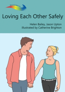 Loving Each Other Safely : Books Beyond Words tell stories in pictures to help people with intellectual disabilities explore and understand their own experiences, EPUB eBook