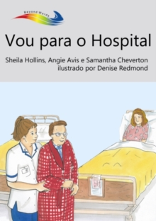 Vou para o Hospital : Books Beyond Words tell stories in pictures to help people with intellectual disabilities explore and understand their own experiences, EPUB eBook