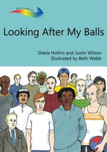 Looking After My Balls : Books Beyond Words tell stories in pictures to help people with intellectual disabilities explore and understand their own experiences, EPUB eBook