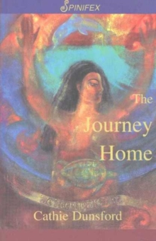 The Journey Home : Te Haerenga Kainga, Paperback Book