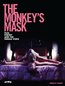 The Monkey's Mask : Film, Poetry and the Female Voice, Paperback Book