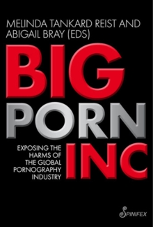 Big Porn Inc : Exposing the Harms of the Global Pornography Industry, Paperback Book