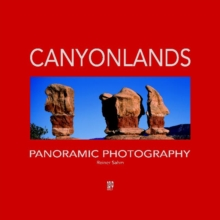 Canyonlands Panoramic Photography : Wonders of Nature on the Colorado Plateau, Hardback Book