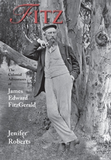 Fitz : The Colonial Adventures of James Edward FitzGerald, Paperback Book