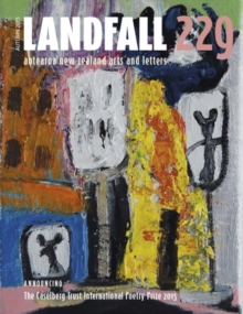 Landfall 229 : Aotearoa New Zealand Arts and Letters, Paperback Book