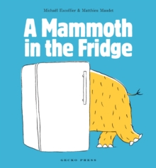 A Mammoth in the Fridge, Paperback Book