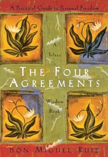The Four Agreements Illustrated Edition: A Practical Guide to Personal Freedom, Paperback Book
