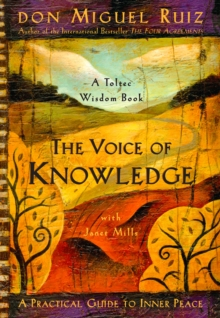 The Voice of Knowledge : A Practical Guide to Inner Peace, Paperback Book