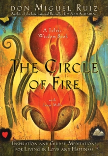 The Circle Of Fire: Inspiration And Guided Meditations For Living In Love And Happiness, Paperback / softback Book
