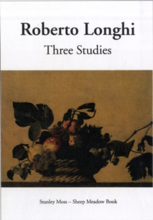 Three Studies : Masolino and Masaccio, Caravaggio and His Forerunners, Carlo Braccesco, Hardback Book