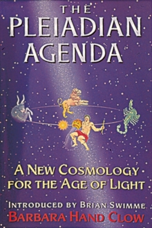 The Pleiadian Agenda : A New Cosmology for the Age of Light, Paperback Book