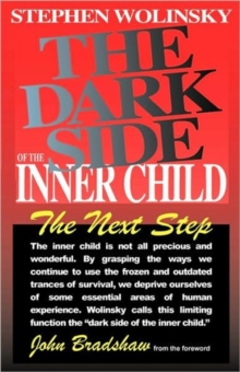 The Dark Side of the Inner Child : The Next Step, Paperback / softback Book