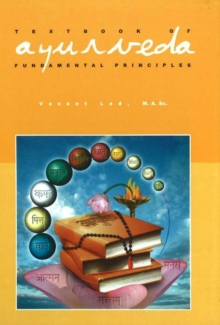 Textbook of Ayurveda : Volume 1 - Fundamental Principles of Ayurveda, Hardback Book