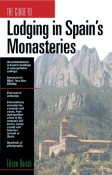 The Guide to Lodging in Spain's Monasteries, Paperback / softback Book