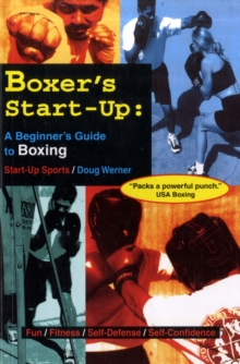 Boxer's Start-Up : Beginner's Guide to Boxing, Paperback Book