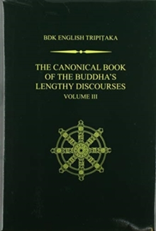 The Canonical Book of the Buddha's Lengthy Discourses, Volume 3, Hardback Book