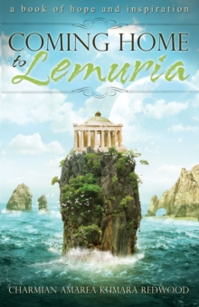 Coming Home to Lemuria : A Book of Hope and Inspiration, Paperback Book