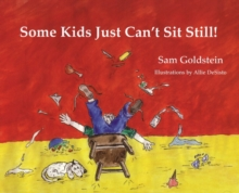 Some Kids Just Can't Sit Still!, Paperback / softback Book