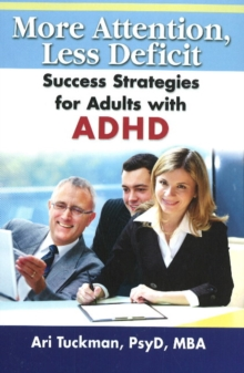 More Attention, Less Deficit : Success Strategies for Adults with ADHD, Paperback / softback Book