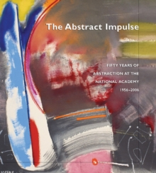 An Abstract Impulse : Fifty Years of Abstraction at the National Academy, Paperback Book