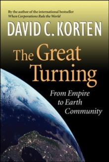 The Great Turning : From Empire tp Earth Community, Paperback Book