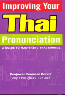 Improving Your Thai Pronunciation : A Guide to Mastering Thai Sounds, CD-Audio Book