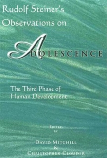 Rudolf Steiner's Observations on Adolescence : The Third Phase of Human Development, Paperback Book