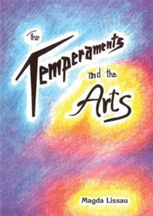 The Temperaments and the Arts : Their Relation and Function in Waldorf Pedagogy, Paperback Book