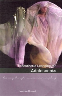 Kinesthetic Learning for Adolescents : Learning Through Movement and Eurythmy, Paperback Book